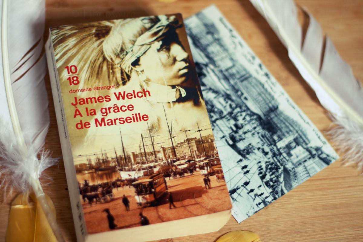 """Couverture du livre """"A la grâce de Marseille"""" de James Welch"""
